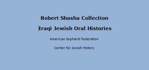 Robert Shasha Collection of Iraqi Jewish Oral Histories